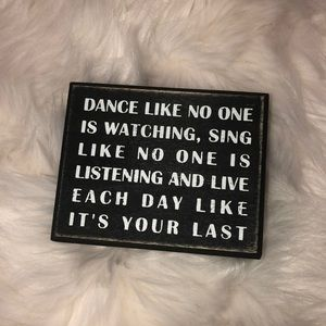 Dance like no one is watching small sign deco